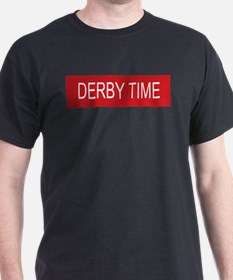 DERBY TIME! T-Shirt