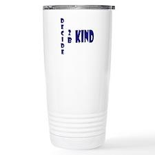 Decide 2 B Kind Travel Mug
