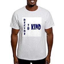 Decide 2 B Kind T-Shirt