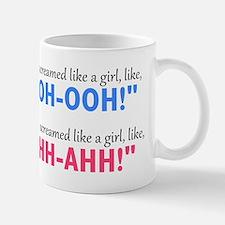 """""""Screamed Like a Girl"""" Mug"""