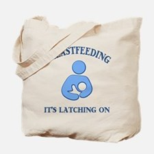It's Latching On - Tote Bag