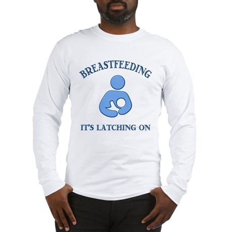 It's Latching On - Long Sleeve T-Shirt
