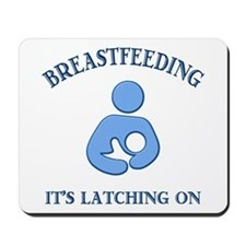 It's Latching On - Mousepad