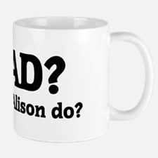 What would Alison do? Mug