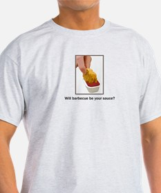Will BBQ be your sauce? T-Shirt