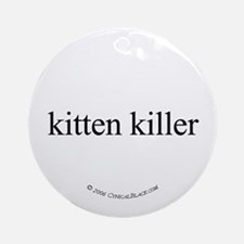 Kitten Killer Ornament (Round)