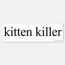 Kitten Killer Bumper Bumper Bumper Sticker