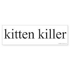 Kitten Killer Bumper Bumper Sticker