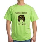 Work Sucks Let's Ride Skull Green T-Shirt