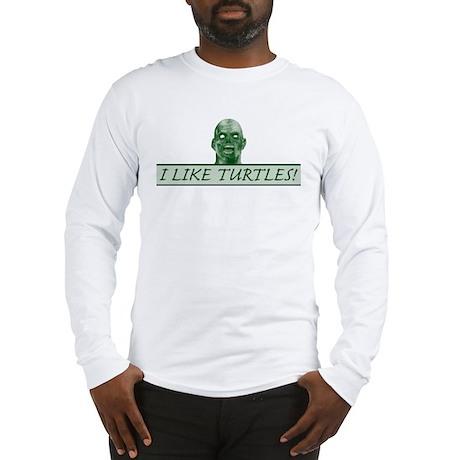 I like turtles! Long Sleeve T-Shirt