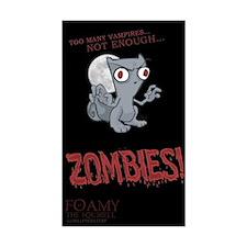 Not Enough Zombies : Foamy Sticker