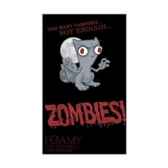 Not Enough Zombies : Foamy Decal