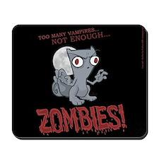 Not Enough Zombies : Foamy Mousepad