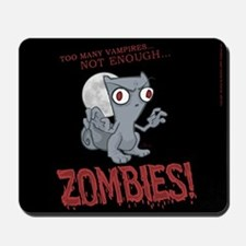 Not Enough Zombies : Foamy Mousepad
