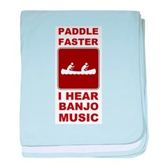 Paddle faster I here banjo mu Infant Blanket