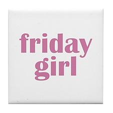 friday girl Tile Coaster