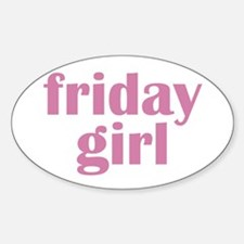 friday girl Oval Decal