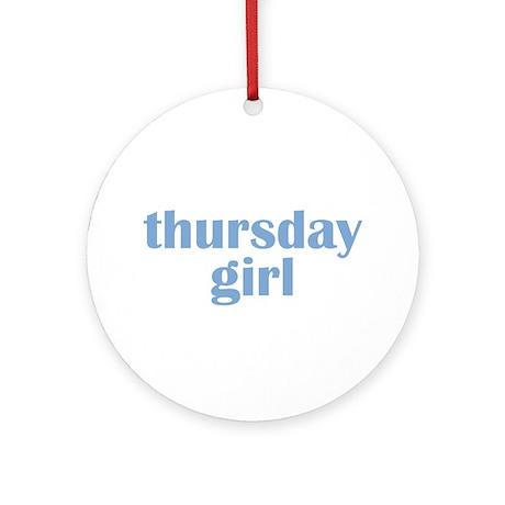 thursday girl Ornament (Round)