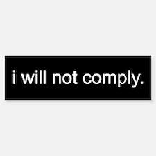 i will not comply - Black Sticker (Bumper)