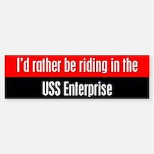 I'd Rather be Riding in the U Bumper Bumper Sticker