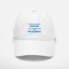 Some call me a Sailor, the most important call Baseball Baseball Cap