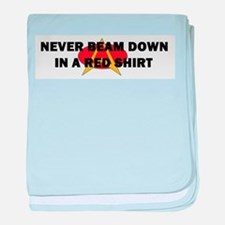 Never beam down in a red shir Infant Blanket