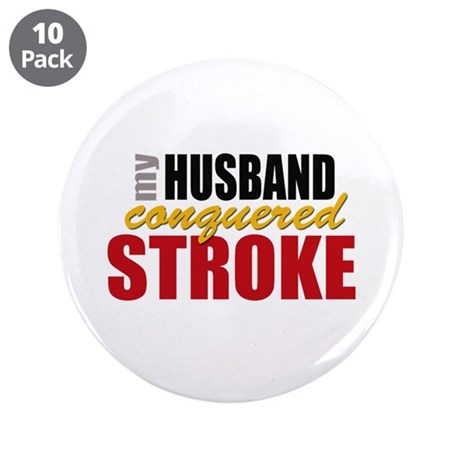 """My Husband Conquered Stroke 3.5"""" Button (10 pack)"""