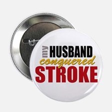 "My Husband Conquered Stroke 2.25"" Button"