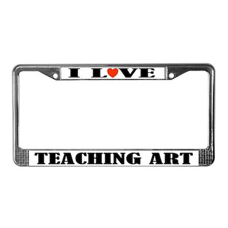 I Love Teaching Art License Plate Frame