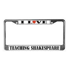 I Love Teaching Shakespeare License Plate Frame