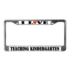 I Love Teaching Kindergarten License Plate Frame
