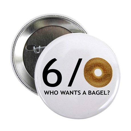 """Who Wants A Bagel 2.25"""" Button"""