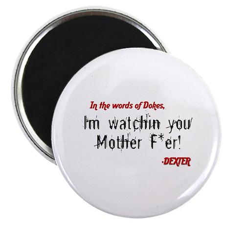 """Dexter Watchin You 2.25"""" Magnet (100 pack)"""