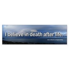I believe in death after life