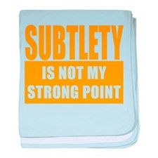 Subtlety Is Not My Strong Poi Infant Blanket