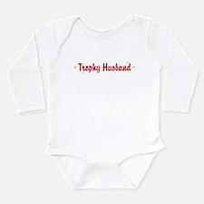 Trophy Husband Long Sleeve Infant Bodysuit