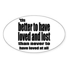 Loved and Lost Decal