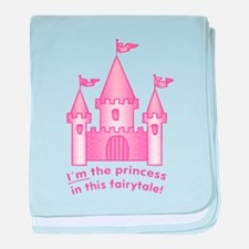 I'm The Princess In This Fairytale baby blanket