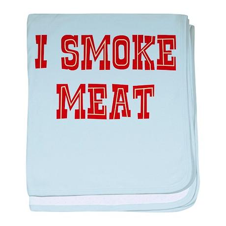 I Smoke Meat baby blanket