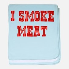 I Smoke Meat baby blanket