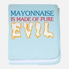 Mayonnaise Made of Pure Evil Infant Blanket