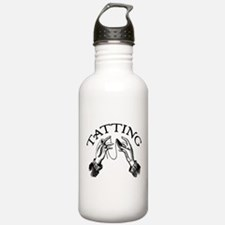 Tatting Water Bottle