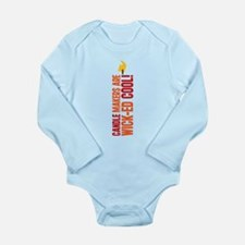 Candle Makers Are Wick-ed Coo Long Sleeve Infant B