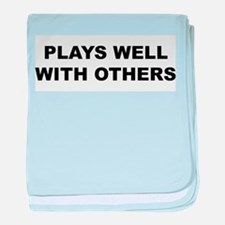 Plays Well With Others Infant Blanket