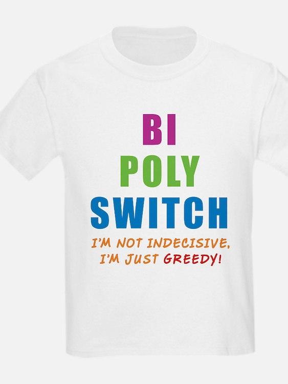 Bi Poly Switch Not Indecisive T-Shirt