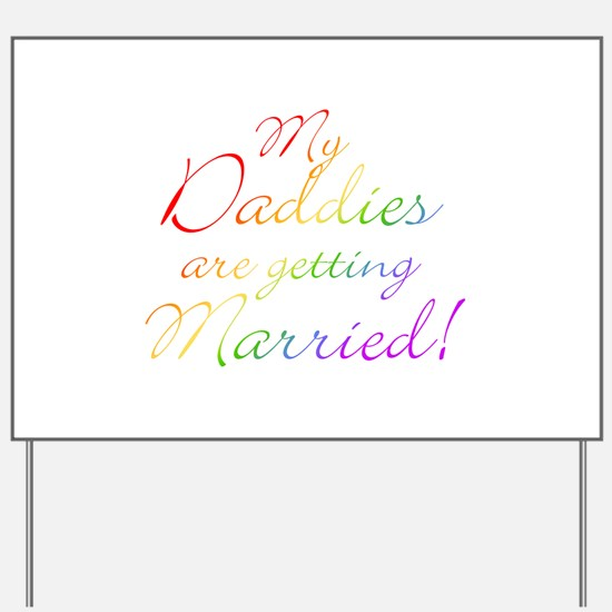 My Daddies Are Getting Marrie Yard Sign