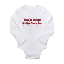 Drink Up Bitches New Year Long Sleeve Infant Bodys