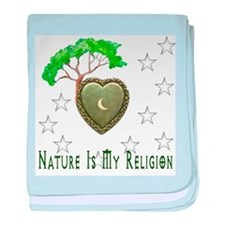 Nature Is My Religion baby blanket