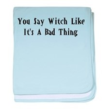 You Say Witch Infant Blanket