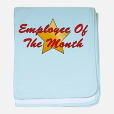 Employee Of The Month Infant Blanket